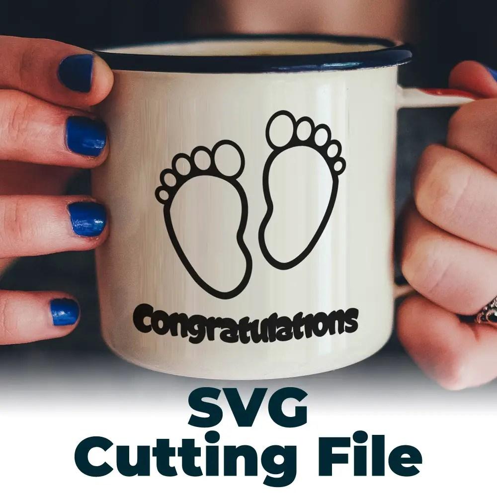 Free Svg Cutting File Baby Feet Congratulations Make Breaks