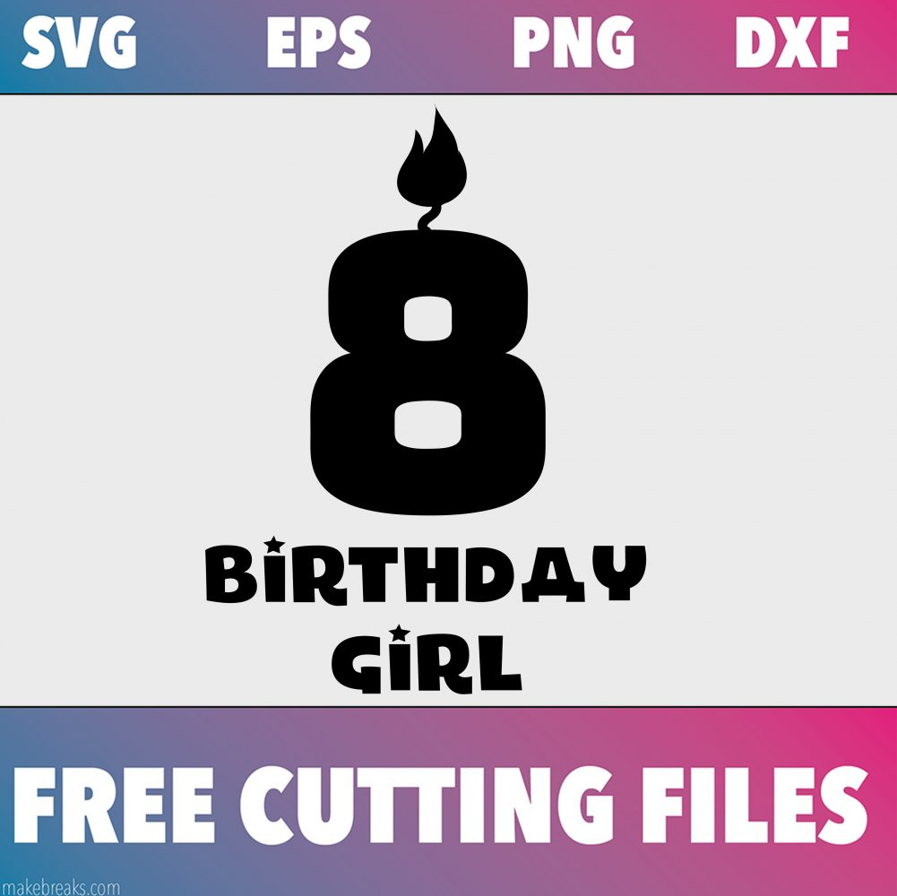 Free SVG Cutting File – Birthday Girl Candle 8
