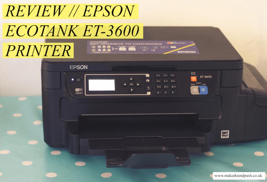 Review // Epson EcoTank ET-3600 Printer - Make, Do & Push!