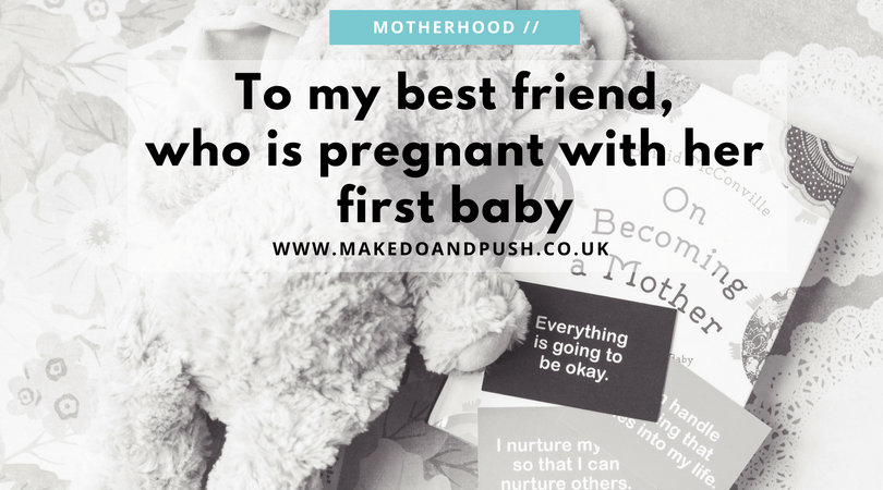 to my pregnant best friend