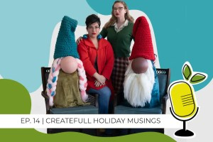 createfull holiday musings