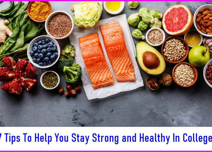 7 Tips To Help You Stay Strong and Healthy In College