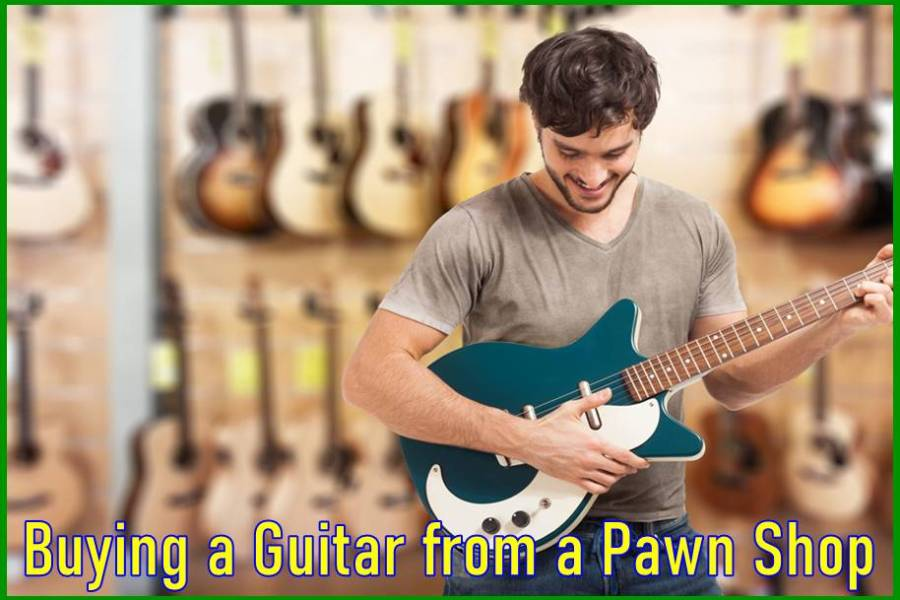 Buying a Guitar from a Pawn Shop