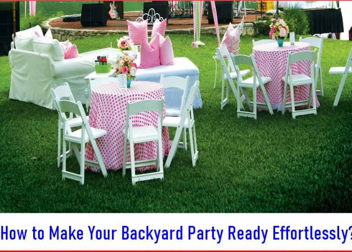 How to Make Your Backyard Party Ready Effortlessly