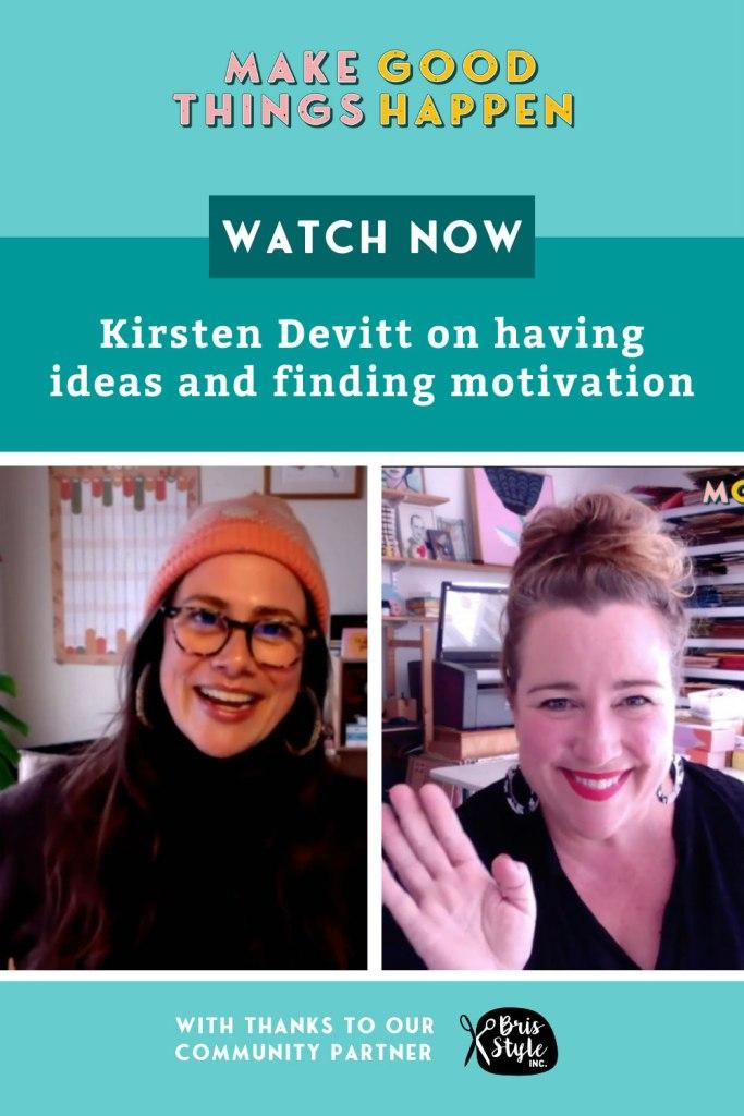 Kirsten Devitt on having ideas and finding motivation