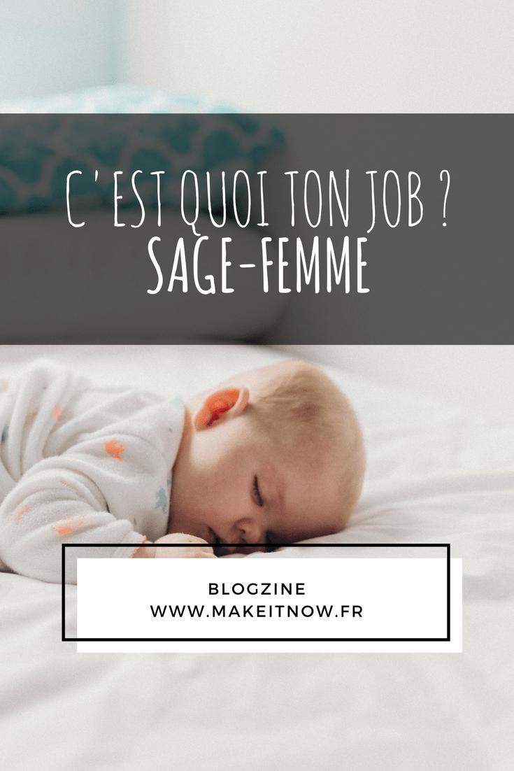 C'est quoi ton job ? Sage-femme - makeitnow.fr