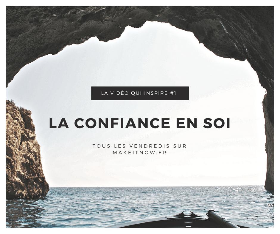 Confiance en soi - makeitnow.fr