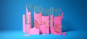 FUBIZ TALKS 2017 - makeitnow.fr