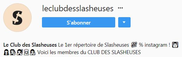 INSTAGRAM LE CLUB DES SLASHEUSES