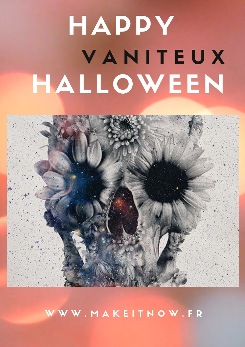 Happy vaniteux halloween - makeitnow.fr