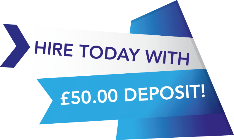 hire today with just a £50.00 deposit