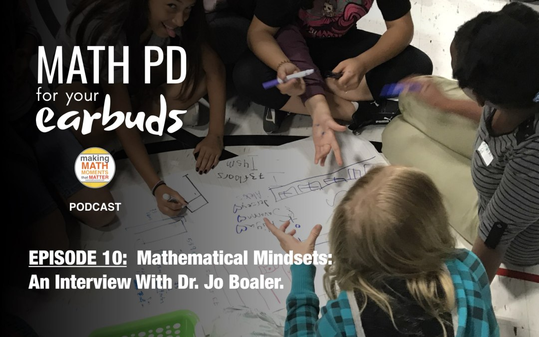 Episode #10: Mathematical Mindsets: An Interview With Dr. Jo Boaler