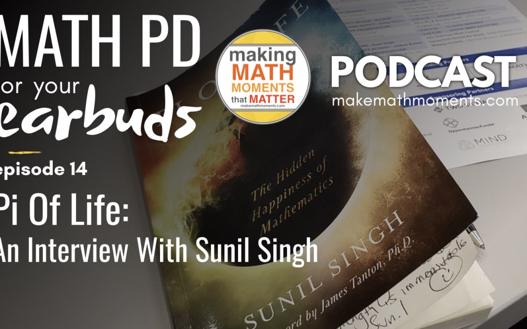Episode #14 : Pi Of Life: An interview with Sunil Singh