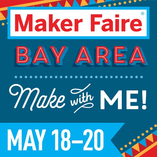Make with Me at Maker Faire!