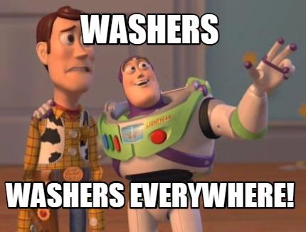 Washers, Washers Everywhere.