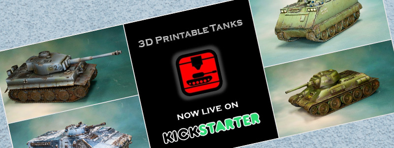 3D Printable Tanks on Kickstarter.
