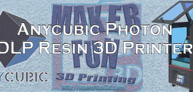 Anycubic Photon DLP – Information & Reviews