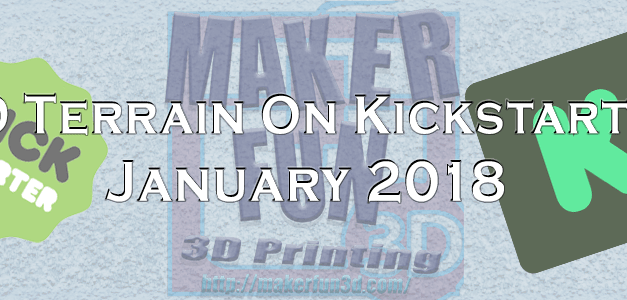 PRINTABLE 3D TERRAIN AND MINIATURES ON KICKSTARTER – January 2018