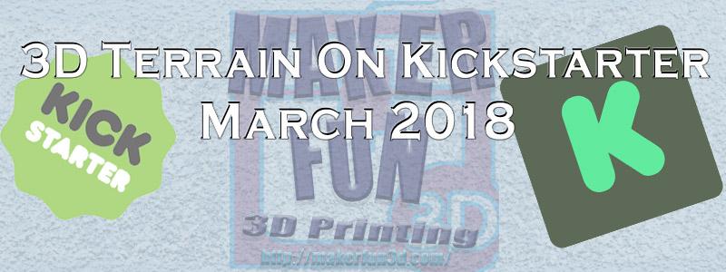 Printable 3D Terrain & Miniatures on Kickstarter – March 2018