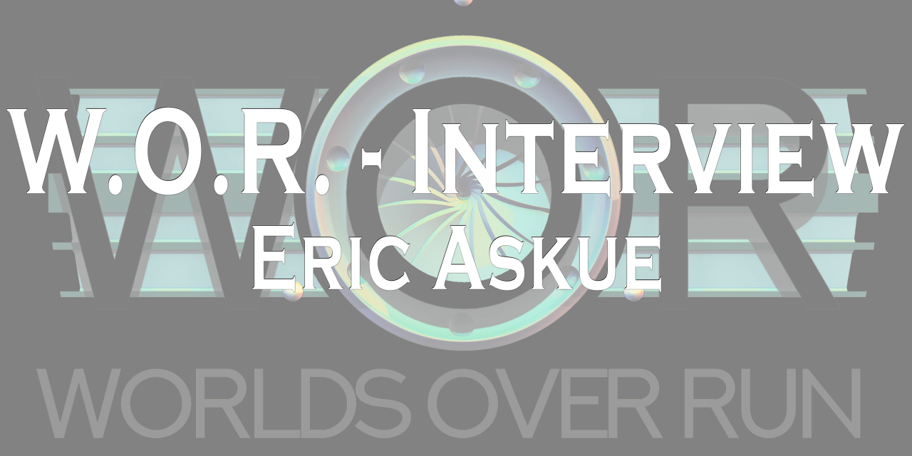 Meet the Designer – Eric Askue – Worlds Over Run