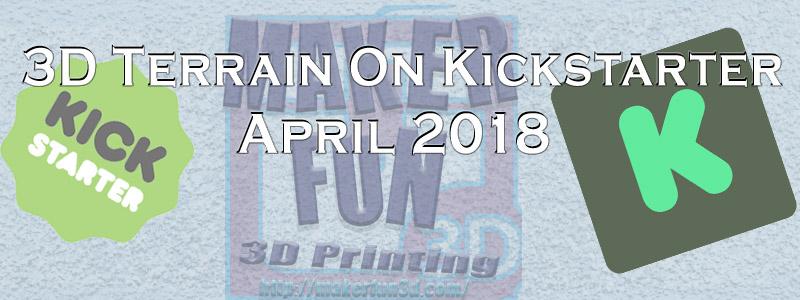 Printable 3D Terrain & Miniatures on Kickstarter – April 2018