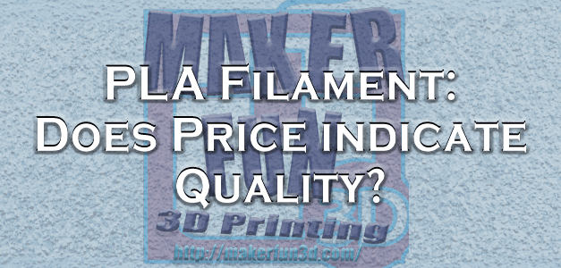 Filament – Does Price indicate Quality?