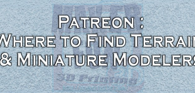 Patreon & Game Terrain/Miniatures