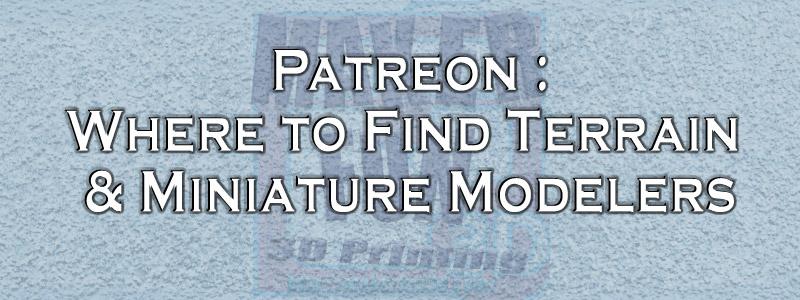 The Patreon Index – Terrain/Miniatures/Gaming Patreons
