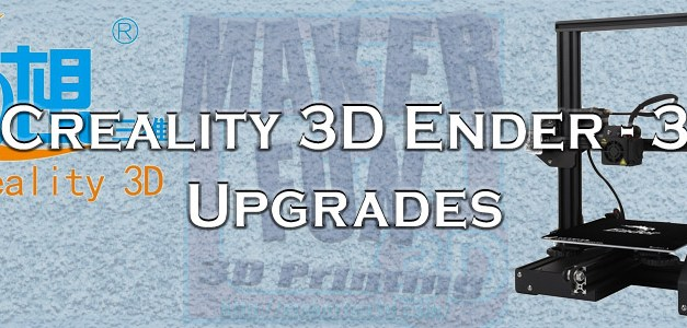 Ender 3 Must have Upgrades, maintenance, and more