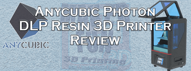 Anycubic Photon Review - The best SLA - LCD printer* » Maker