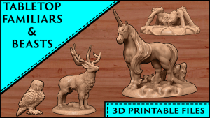3D Printable Tabletop Familiars and Beasts