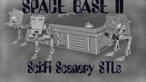 SPACE BASE II -Futuristic / Apocalyptic Scenery STLs in 28mm