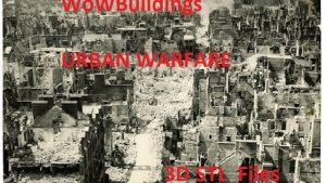 WOW Urban Warfare 3D printable STL files for World War 2