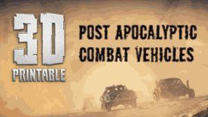 3D Printable Post Apocalyptic Combat Vehicles