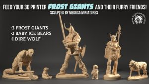 3d Printable FROST GIANTS and their furry friends! 7 days!