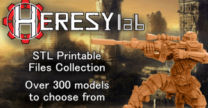 HeresyLab - Miniature Printable files - STL format