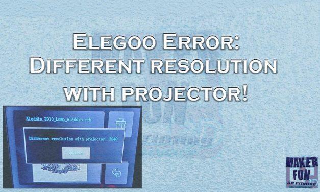 Elegoo Printer error : Different resolution with projector!
