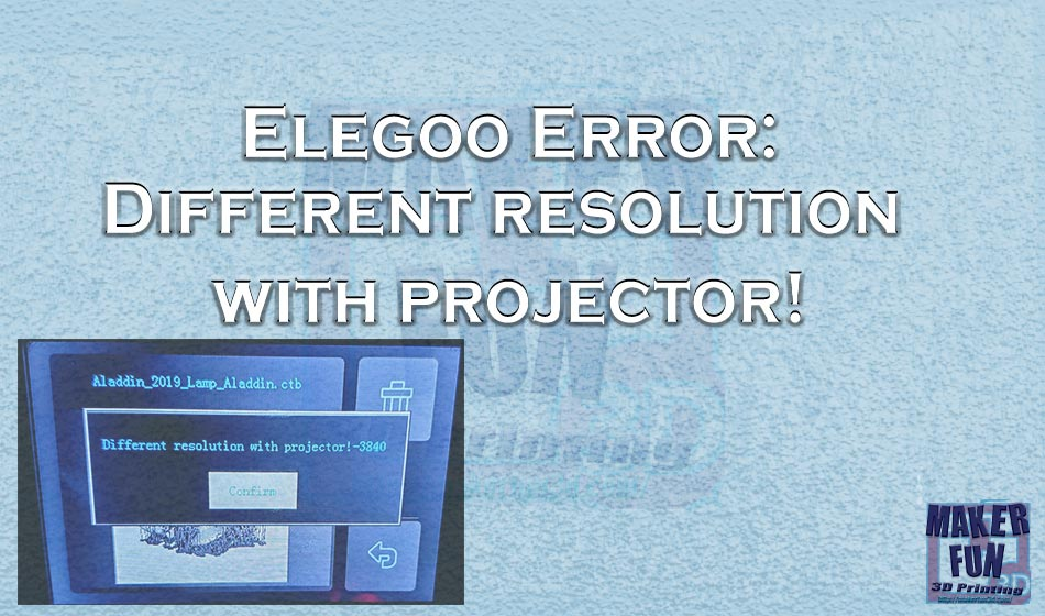 Elegoo Printer error : Different resolution with projector!