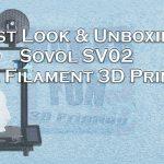 First Impressions: Sovol 3D SV02 Dual filament 3D Printer