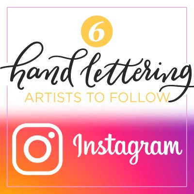6 Hand Lettering Artists to Follow on Instagram