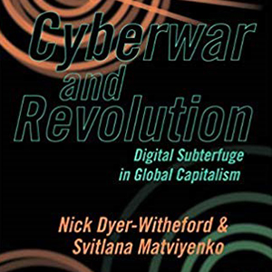 Nick Dyer-Witheford and Svitlana Matviyenko publish book