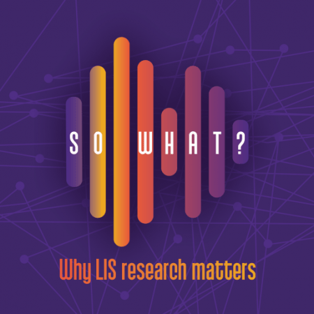 So What? Why LIS Research Matters Graphic
