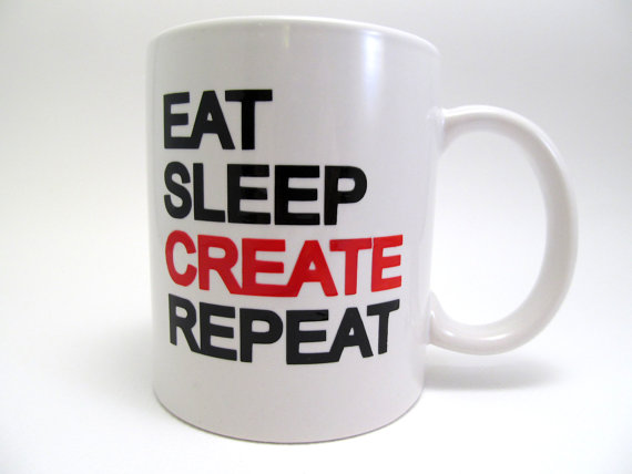 eat, sleep,create,repeat mug