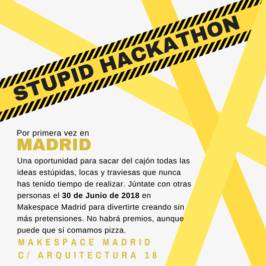 Stupid Hackaton Madrid – 30 Junio 2018
