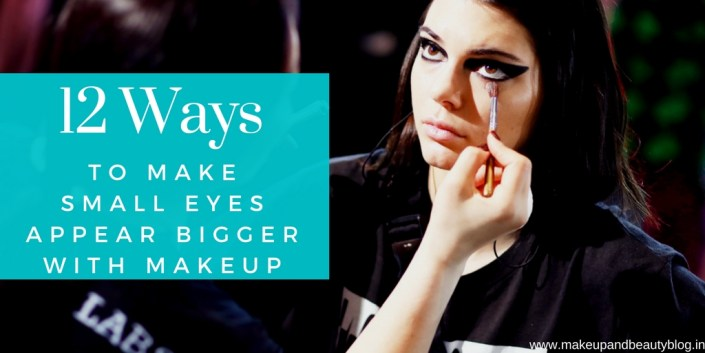 12 Ways To Make Small Eyes Appear Bigger With Makeup