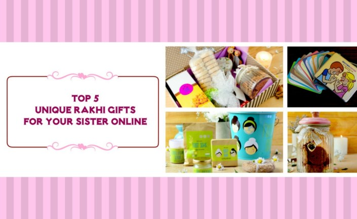 Top 5 Unique Rakhi Gifts For Your Sister Online