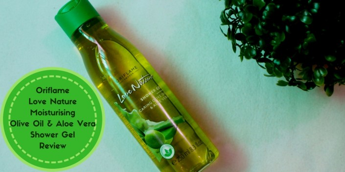 Oriflame Love Nature Moisturising Olive Oil & Aloe Vera Shower Gel Review