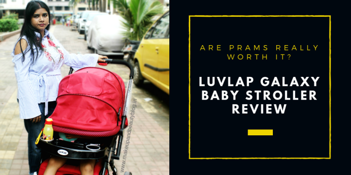 Are Prams Really Worth It? LuvLap Galaxy Baby Stroller Review