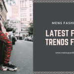 Mens Fashion 2018 – Latest Fashion Trends For Men