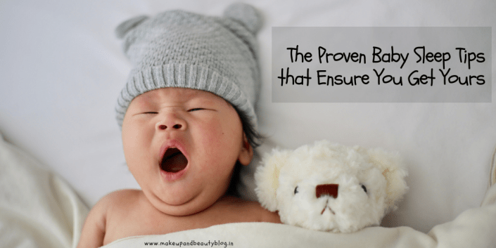 The Proven Baby Sleep Tips that Ensure You Get Yours